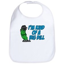 Im Kind Of A Big Dill Bib