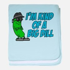 Im Kind Of A Big Dill baby blanket