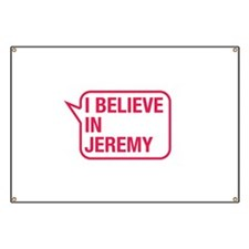 I Believe In Jeremy Banner