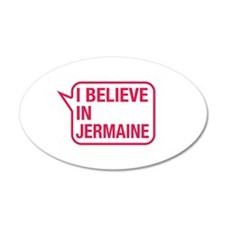 I Believe In Jermaine Wall Decal