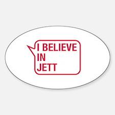 I Believe In Jett Decal