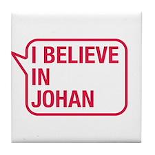 I Believe In Johan Tile Coaster