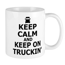 Keep Calm and Keep Truckin' Mug
