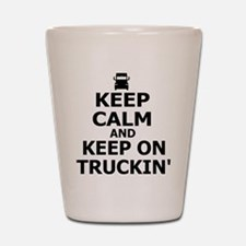 Keep Calm and Keep Truckin' Shot Glass