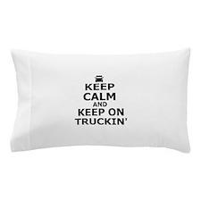 Keep Calm and Keep Truckin' Pillow Case