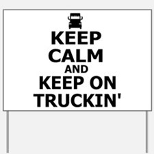 Keep Calm and Keep Truckin' Yard Sign