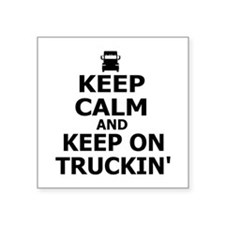 "Keep Calm and Keep Truckin' Square Sticker 3"" x 3"""