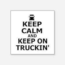 "Keep Calm and Keep Truckin' Square Sticker 3"" x 3"""