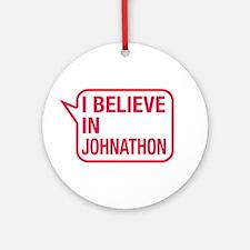 I Believe In Johnathon Ornament (Round)