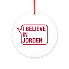 I Believe In Jorden Ornament (Round)