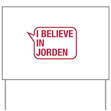 I Believe In Jorden Yard Sign