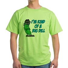 Im Kind Of A Big Dill T-Shirt