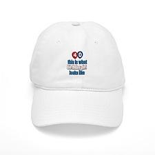 40 year old birthday girl designs Baseball Cap