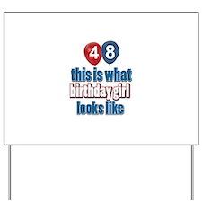 48 year old birthday girl designs Yard Sign