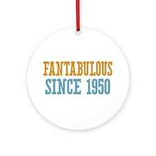 Fantabulous Since 1950 Ornament (Round)