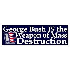 George Bush: WMD Bumper Bumper Sticker