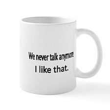 we never talk anymore Mug