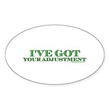 I've Got Your Adjustment Oval Decal
