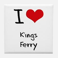 I Love KINGS FERRY Tile Coaster