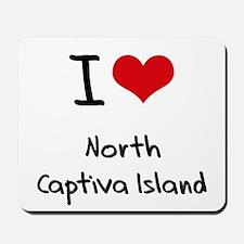 I Love NORTH CAPTIVA ISLAND Mousepad