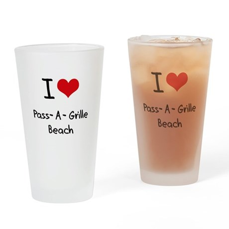 I Love PASS-A-GRILLE BEACH Drinking Glass