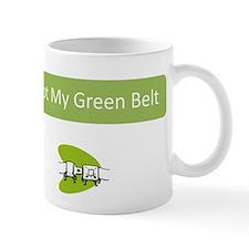 I Got my Green Belt Mug