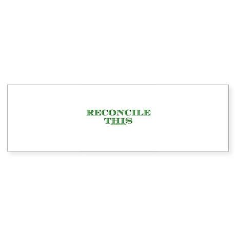 Reconcile This Bumper Sticker