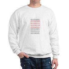 "Say ""I Love You"" in binary code Sweatshirt"