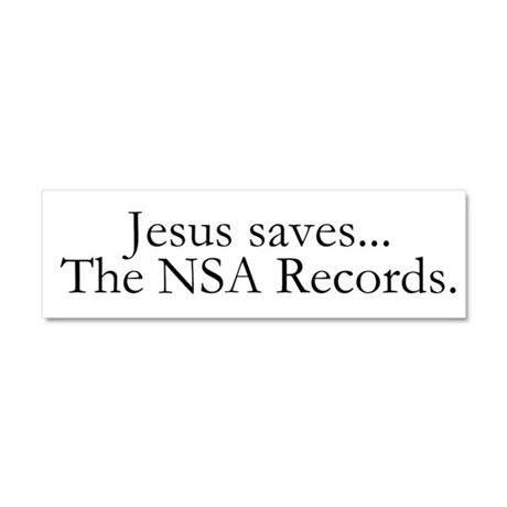 Jesus Saves The NSA Records Car Magnet 10 x 3