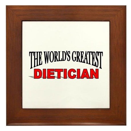 """The World's Greatest Dietician"" Framed Tile"