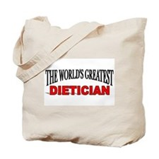 """""""The World's Greatest Dietician"""" Tote Bag"""