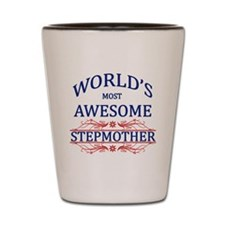 World's Most Awesome Stepmother Shot Glass