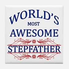 World's Most Awesome Stepfather Tile Coaster