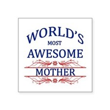 """World's Most Awesome Mother Square Sticker 3"""" x 3"""""""