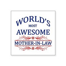 World's Most Awesome Mother-in-Law Square Sticker