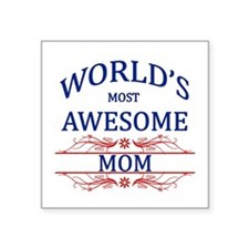 """World's Most Awesome Mom Square Sticker 3"""" x 3"""""""