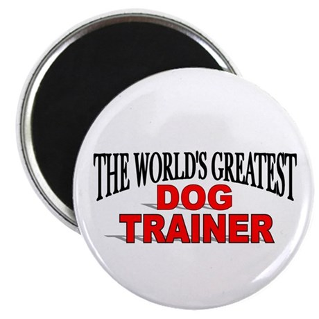 """The World's Greatest Dog Trainer"" Magnet"