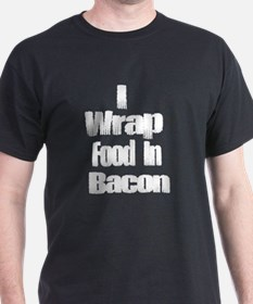 I Wrap food in Bacon 4 (white) T-Shirt