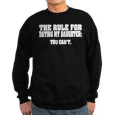 Rule For Dating My Daughter: Sweatshirt