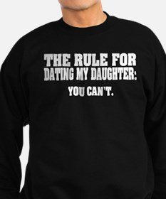 Rule For Dating My Daughter: Sweatshirt