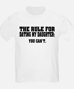 Rule For Dating My Daughter: T-Shirt