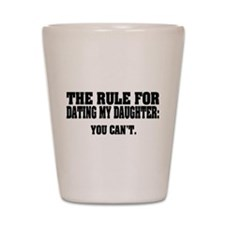 Rule For Dating My Daughter: Shot Glass