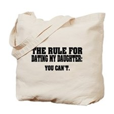 Rule For Dating My Daughter: Tote Bag