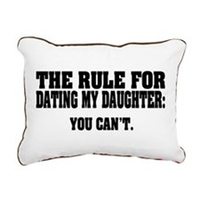 Rule For Dating My Daugh Rectangular Canvas Pillow