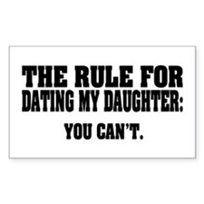 Rule For Dating My Daughter: Decal