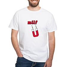 Milf Magnet Shirt