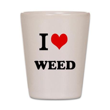 I Love Weed Shot Glass