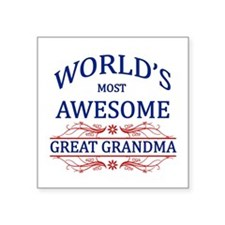 World's Most Awesome Great Grandma Square Sticker