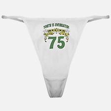 Life Begins At 75 Classic Thong