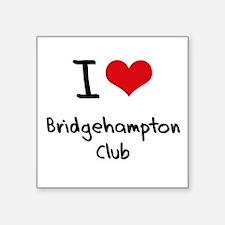 I Love BRIDGEHAMPTON CLUB Sticker